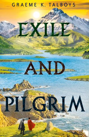 Exile and Pilgrim Paperback  by Graeme K. Talboys