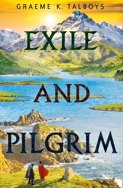 Exile and Pilgrim - Graeme K. Talboys