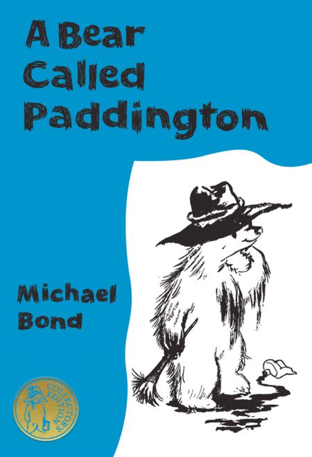 A Bear Called Paddington Collector's Edition - Michael Bond