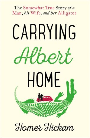 Carrying Albert Home Paperback  by Homer H. Hickam