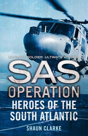 Heroes of the South Atlantic (SAS Operation) Paperback  by Shaun Clarke