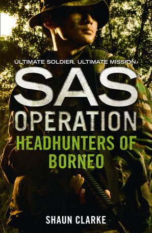 Headhunters of Borneo Paperback  by Shaun Clarke