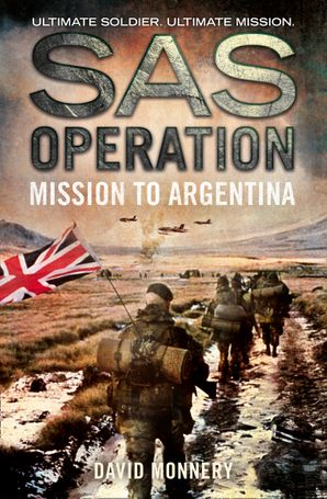 Mission to Argentina (SAS Operation) eBook  by David Monnery