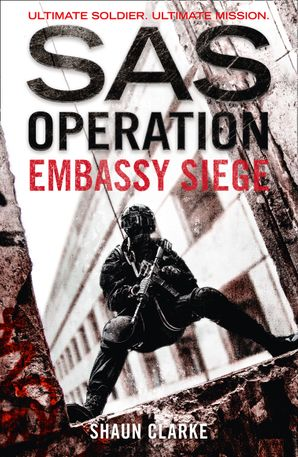 Embassy Siege (SAS Operation) eBook  by Shaun Clarke