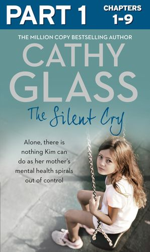 The Silent Cry: Part 1 of 3 eBook  by Cathy Glass