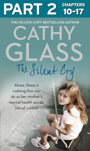 The Silent Cry: Part 2 of 3 eBook  by Cathy Glass