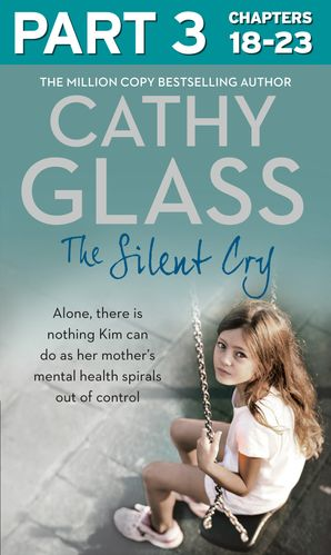 The Silent Cry: Part 3 of 3 eBook  by Cathy Glass