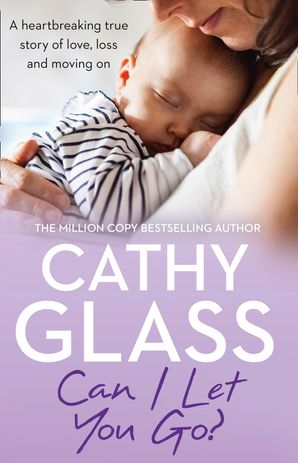 Can I Let You Go?: A heartbreaking true story of love, loss and moving on eBook  by Cathy Glass