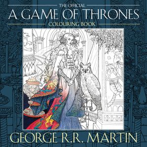 The Official A Game of Thrones Colouring Book Paperback  by George R. R. Martin