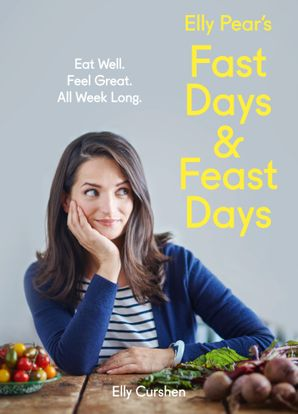 Elly Pear's Fast Days and Feast Days Hardcover  by Elly Curshen