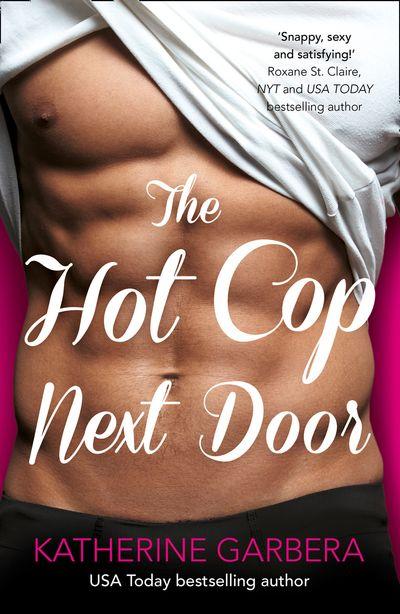 The Hot Cop Next Door - Katherine Garbera
