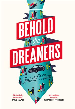 Behold the Dreamers Hardcover  by Imbolo Mbue