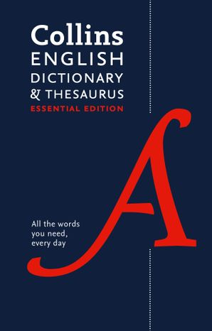 Collins English Dictionary and Thesaurus Essential: All-in-one support for everyday use Hardcover  by No Author