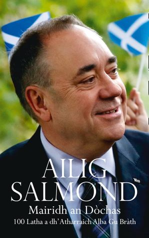 Mairidh an Dòchas/The Dream Shall Never Die (Gaelic edition) Paperback  by Alex Salmond