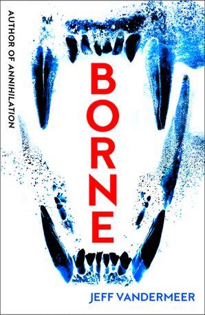Borne Paperback  by Jeff VanderMeer