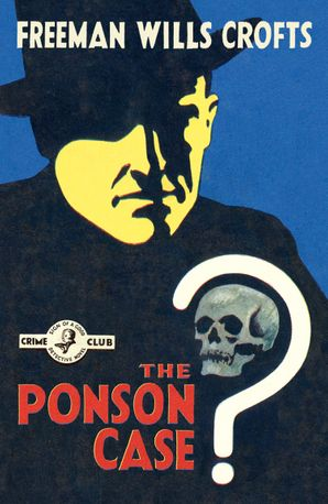 The Ponson Case (Detective Club Crime Classics) Paperback  by