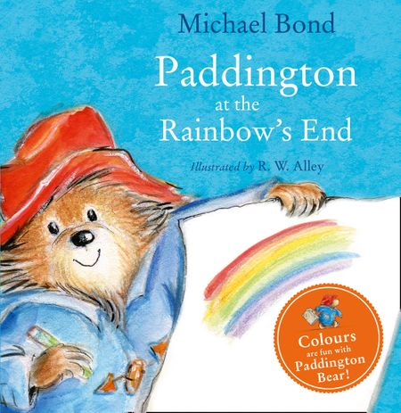 Paddington at the Rainbow's End - Michael Bond, Illustrated by R. W. Alley