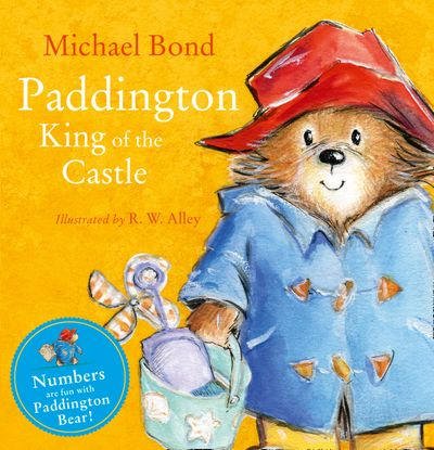Paddington – King of the Castle - Michael Bond, Illustrated by R. W. Alley