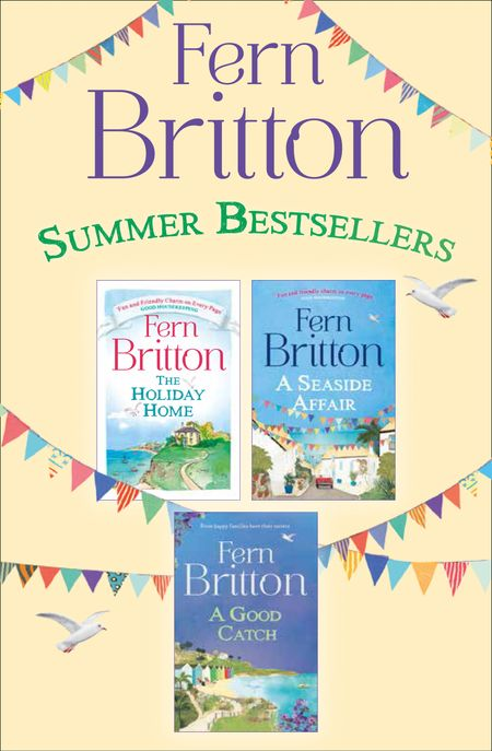 Fern Britton 3-Book Collection: The Holiday Home, A Seaside Affair, A Good Catch - Fern Britton