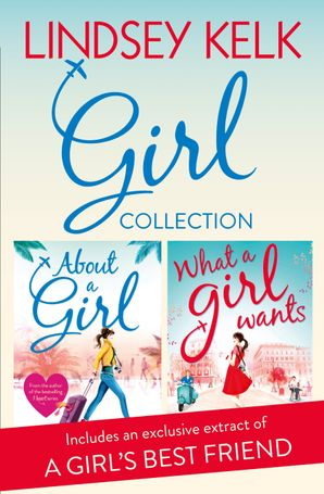 Lindsey Kelk Girl Collection: About a Girl, What a Girl Wants (Tess Brookes Series) eBook  by Lindsey Kelk