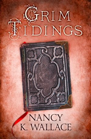 Grim Tidings Paperback  by Nancy K. Wallace