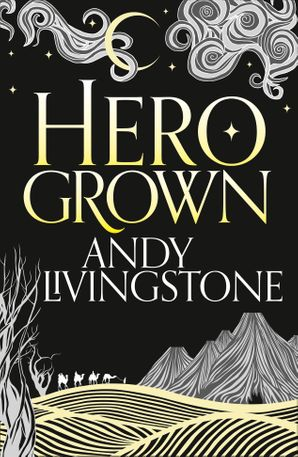 Hero Grown Paperback  by Andy Livingstone