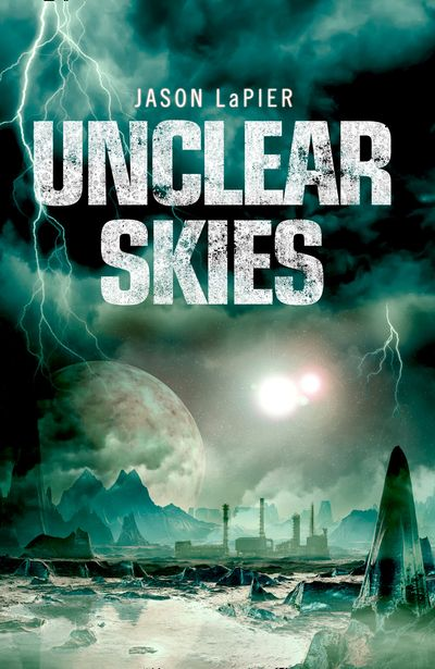 Unclear Skies - Jason LaPier