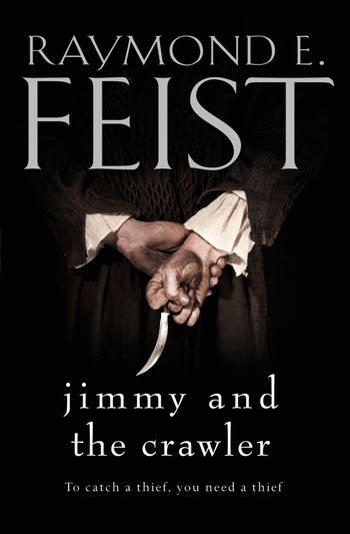 Jimmy and the Crawler - Raymond E. Feist