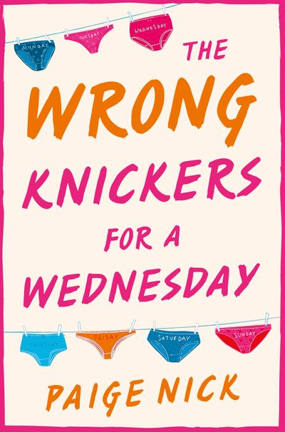 Wrong Knickers for a Wednesday - Paige Nick