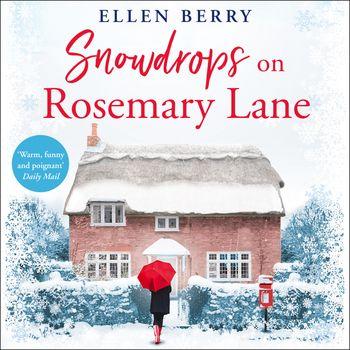 Snowdrops on Rosemary Lane - Ellen Berry, Read by Katie Scarfe