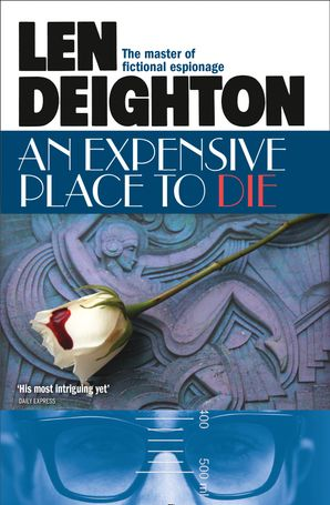 An Expensive Place to Die Paperback  by Len Deighton