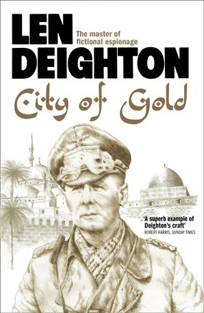 City of Gold Paperback  by Len Deighton