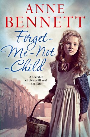 Forget-Me-Not Child Paperback  by Anne Bennett