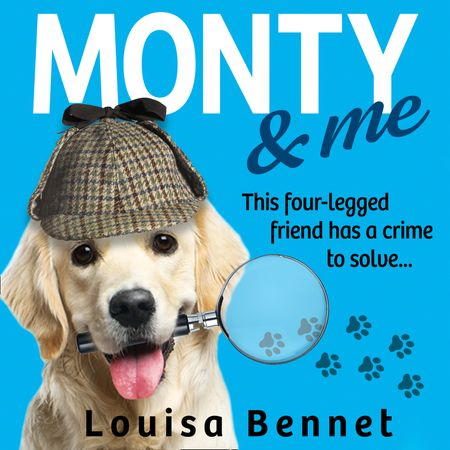Monty and Me - Louisa Bennet, Read by Lee Maxwell-Simpson and Charlie Sanderson