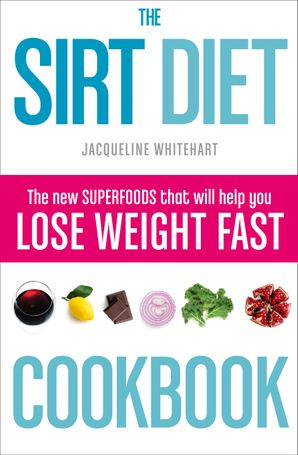 The Sirt Diet Cookbook Paperback  by Jacqueline Whitehart