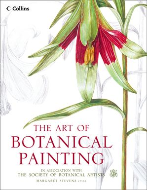 The Art of Botanical Painting Paperback  by Margaret Stevens