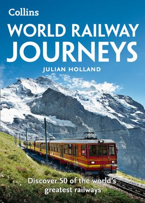World Railway Journeys Paperback  by Julian Holland