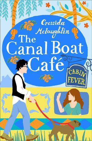 Cabin Fever (The Canal Boat Café, Book 3) eBook  by Cressida McLaughlin