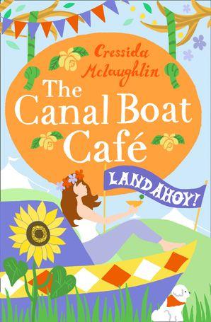 Land Ahoy! (The Canal Boat Café, Book 4) eBook  by Cressida McLaughlin