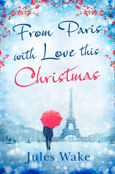 From Paris With Love This Christmas - Jules Wake