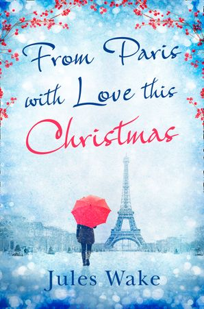 From Paris With Love This Christmas Paperback  by Jules Wake