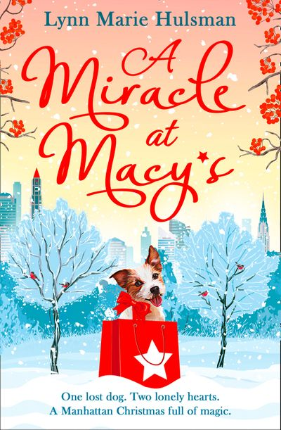 A Miracle at Macy's: There's only one dog who can save Christmas - Lynn Marie Hulsman