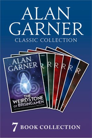 Alan Garner Classic Collection (7 Books) - Weirdstone of Brisingamen, The Moon of Gomrath, The Owl Service, Elidor, Red Shift, Lad of the Gad, A Bag of Moonshine) eBook  by
