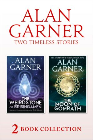 The Weirdstone of Brisingamen and The Moon of Gomrath eBook  by Alan Garner