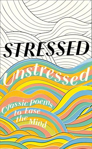 Stressed, Unstressed Hardcover  by