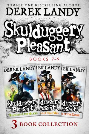 Skulduggery Pleasant: Books 7 - 9 by Derek Landy - eBook