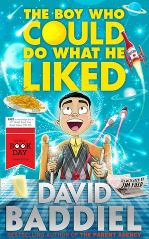 The Boy Who Could Do What He Liked Paperback World Book Day edition by David Baddiel