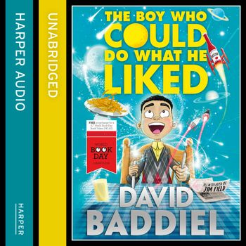 The Boy Who Could Do What He Liked - David Baddiel, Read by David Baddiel
