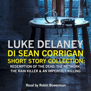 DI Sean Corrigan Short Story Collection: Redemption of the Dead, The Network, The Rain Killer and An Imperfect Killing