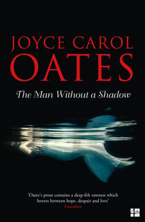 The Man Without a Shadow Paperback  by Joyce Carol Oates